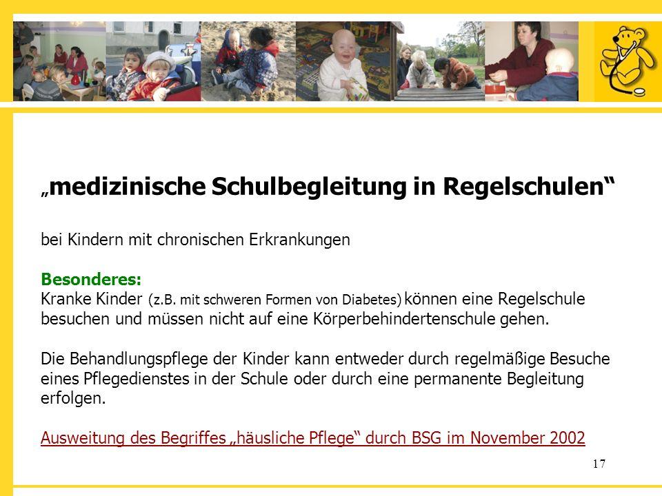 """""""medizinische Schulbegleitung in Regelschulen bei Kindern mit chronischen Erkrankungen Besonderes: Kranke Kinder (z.B."""
