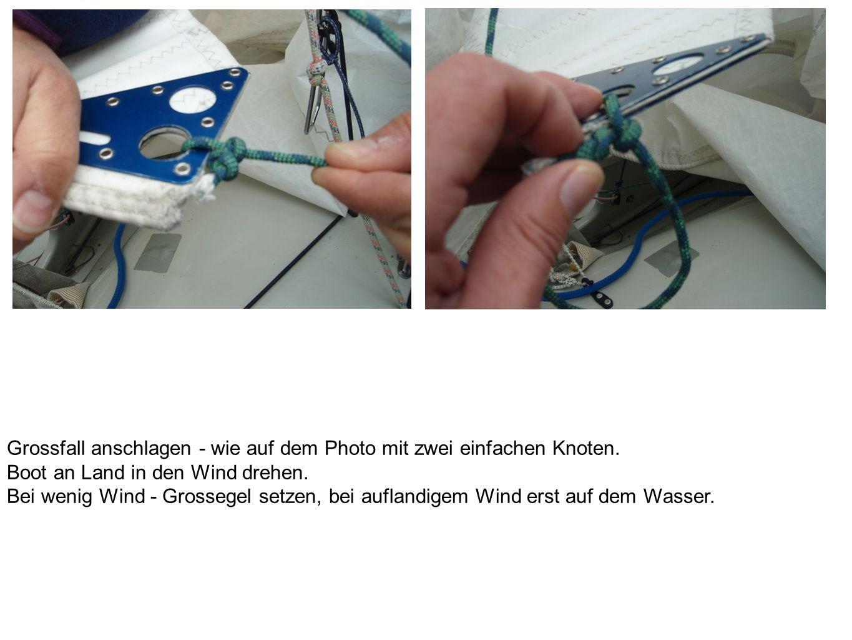 Grossfall anschlagen - wie auf dem Photo mit zwei einfachen Knoten.