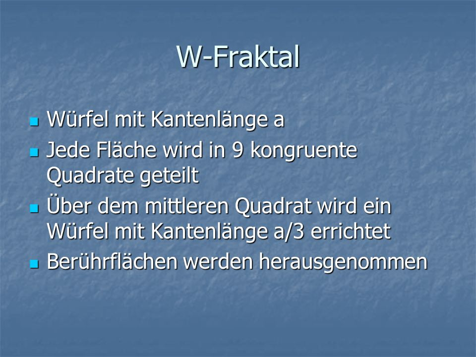 W-Fraktal Würfel mit Kantenlänge a