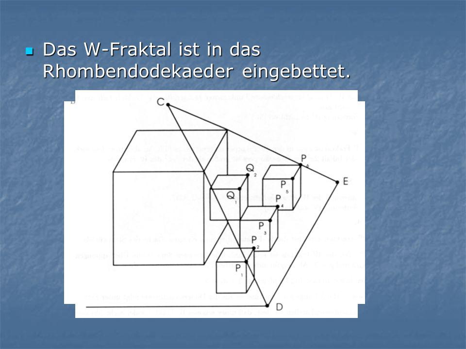 Das W-Fraktal ist in das Rhombendodekaeder eingebettet.