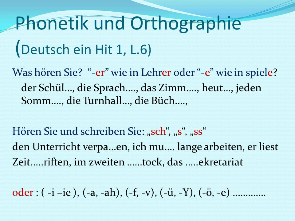 Phonetik und Orthographie (Deutsch ein Hit 1, L.6)