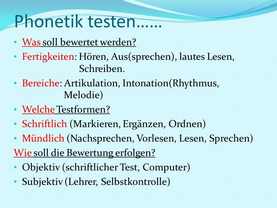 Phonetik testen…… Was soll bewertet werden