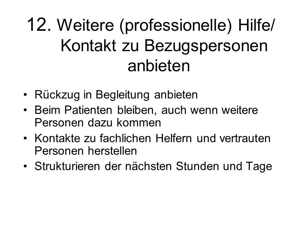 12. Weitere (professionelle) Hilfe/ Kontakt zu Bezugspersonen anbieten