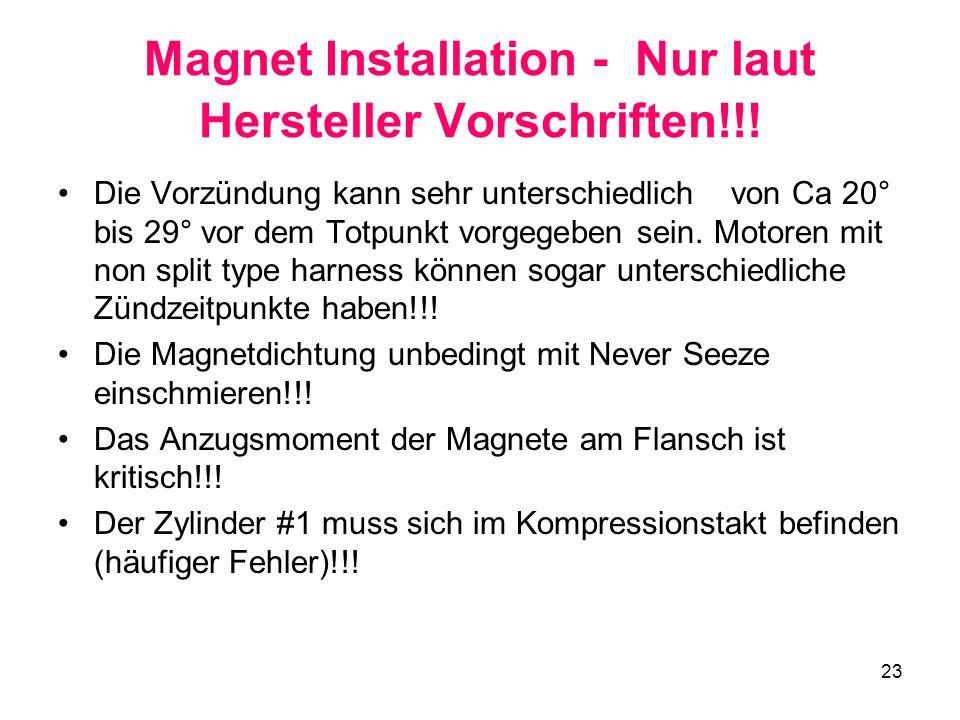 Magnet Installation - Nur laut Hersteller Vorschriften!!!