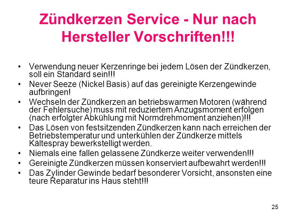Zündkerzen Service - Nur nach Hersteller Vorschriften!!!