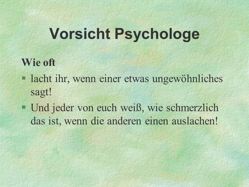 Vorsicht Psychologe Wie oft