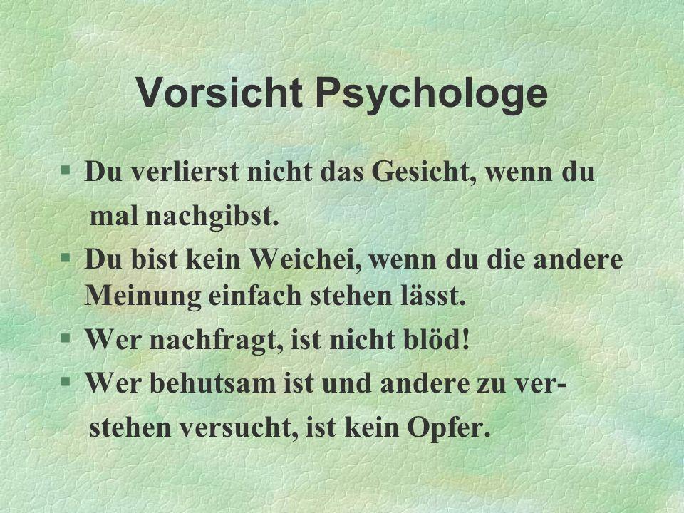 Vorsicht Psychologe Du verlierst nicht das Gesicht, wenn du