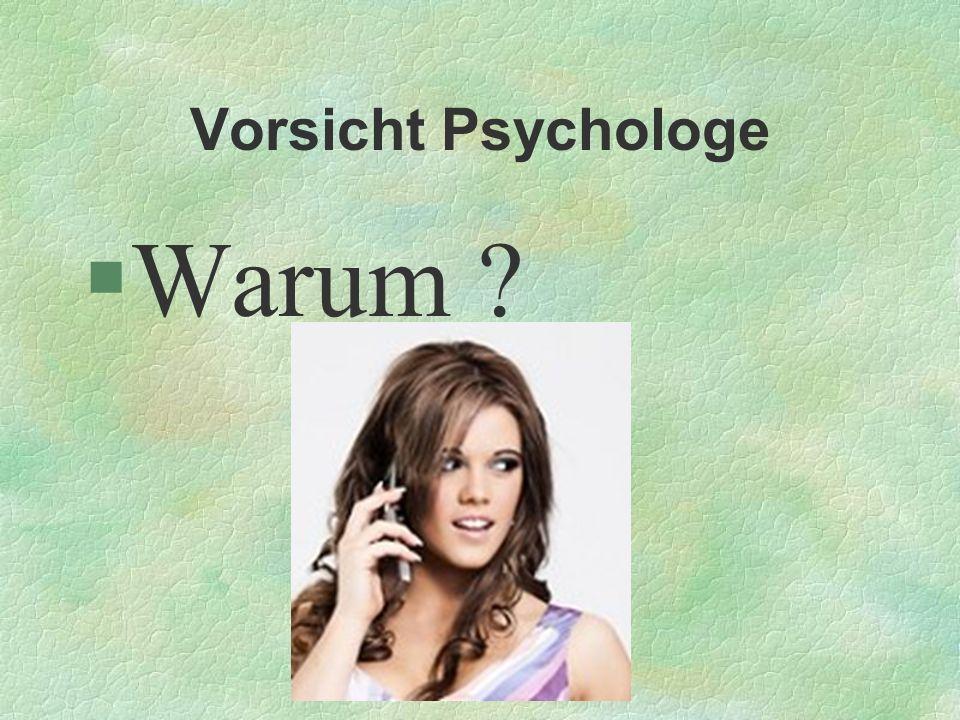 Vorsicht Psychologe Warum