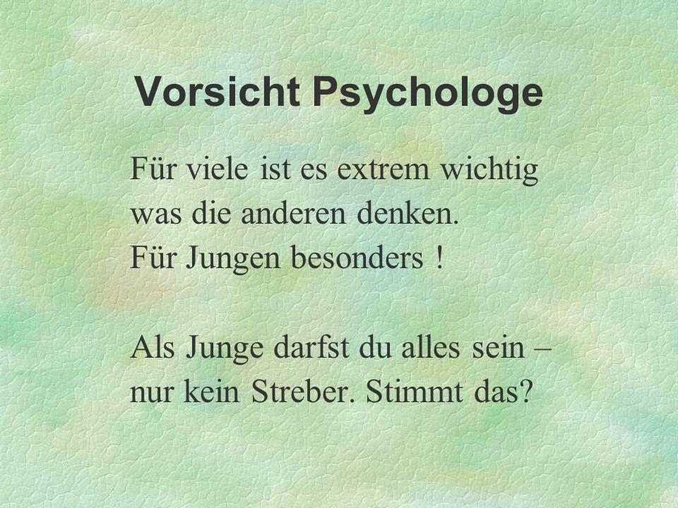 Vorsicht Psychologe Für viele ist es extrem wichtig