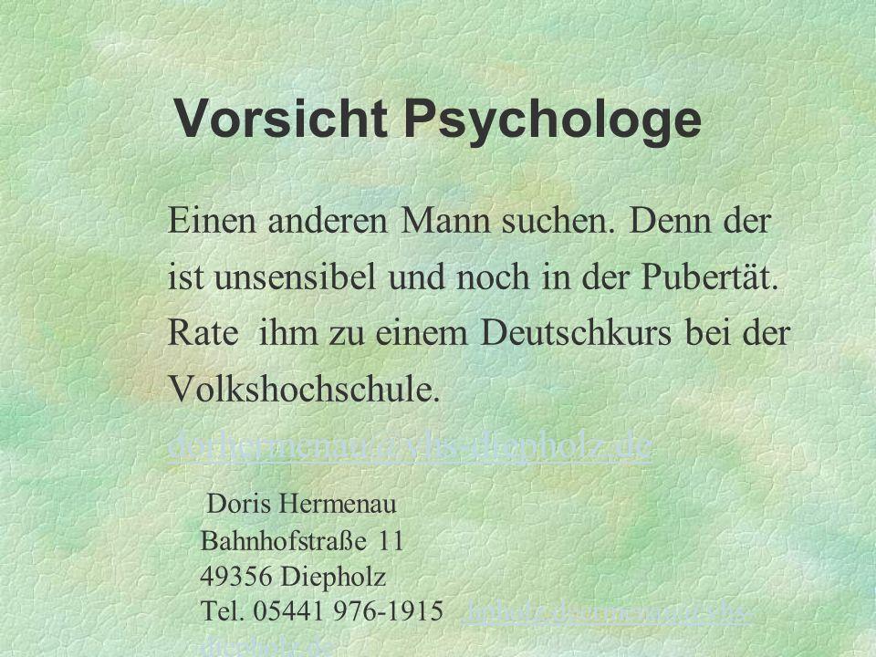 Vorsicht Psychologe Einen anderen Mann suchen. Denn der