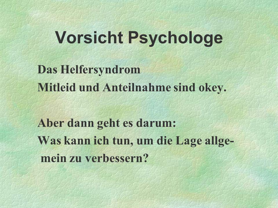 Vorsicht Psychologe Das Helfersyndrom