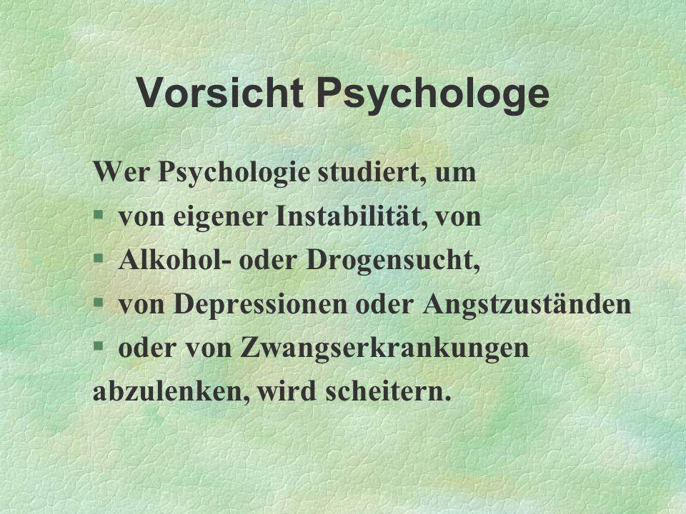 Vorsicht Psychologe Wer Psychologie studiert, um