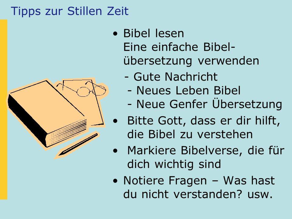 Tipps zur Stillen Zeit Bibel lesen Eine einfache Bibel-übersetzung verwenden. - Gute Nachricht - Neues Leben Bibel - Neue Genfer Übersetzung.
