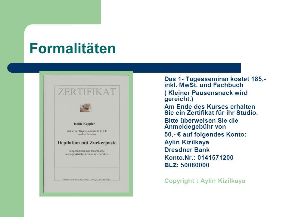 Formalitäten Das 1- Tagesseminar kostet 185,- inkl. MwSt. und Fachbuch