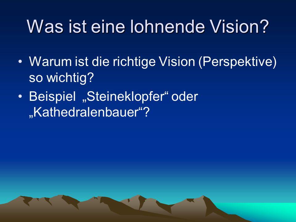 Was ist eine lohnende Vision