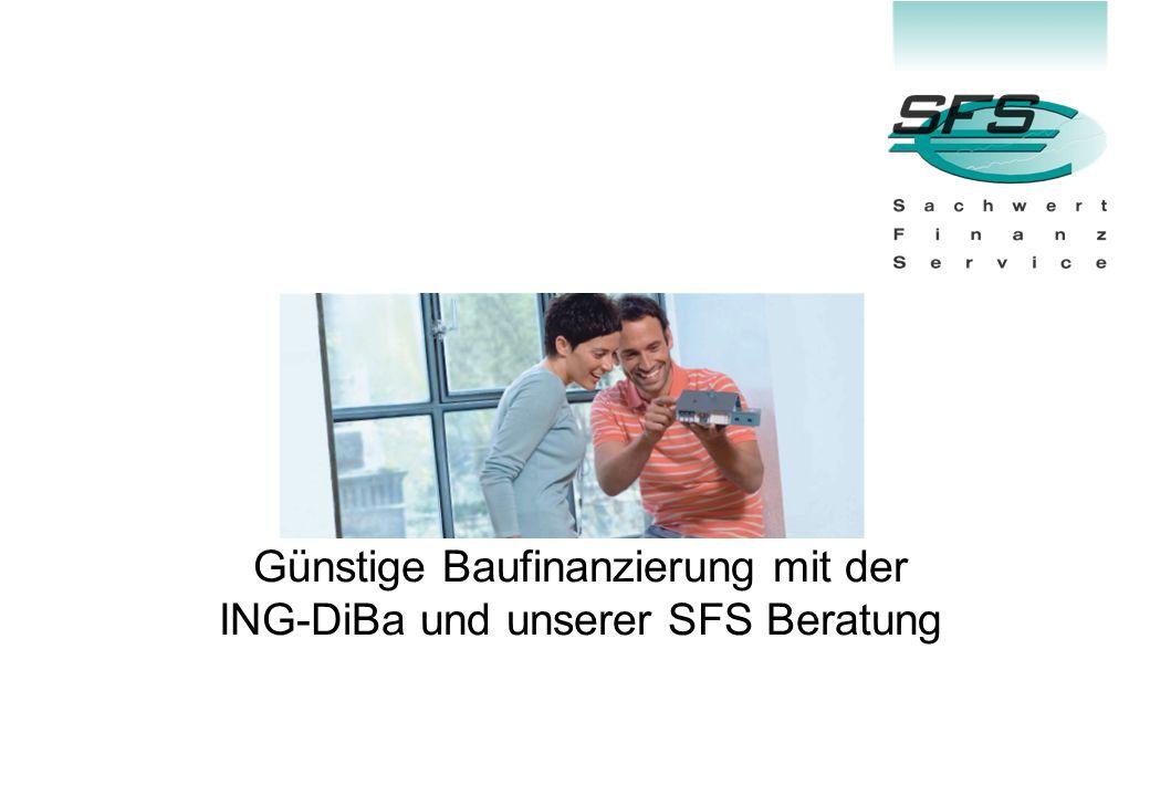Günstige Baufinanzierung mit der ING-DiBa und unserer SFS Beratung