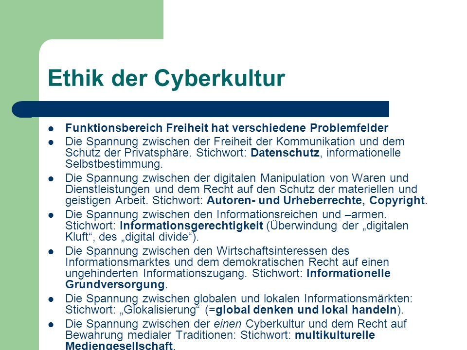 Ethik der Cyberkultur Funktionsbereich Freiheit hat verschiedene Problemfelder.