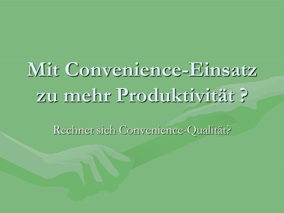 Mit Convenience-Einsatz zu mehr Produktivität