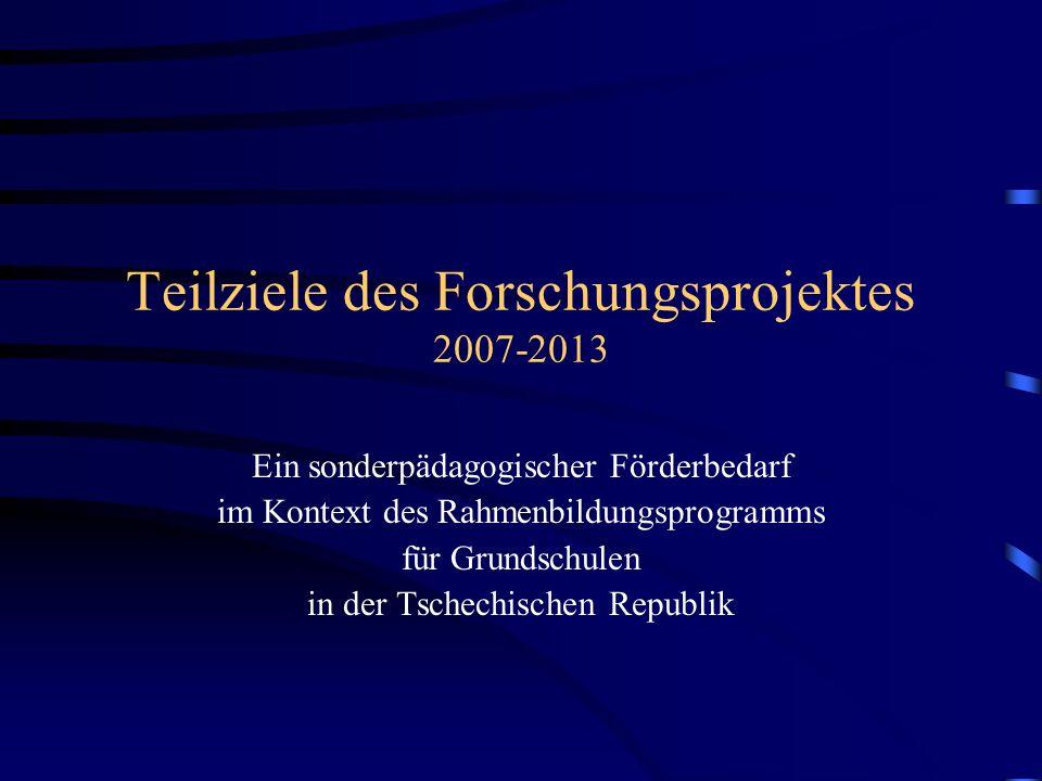 Teilziele des Forschungsprojektes 2007-2013