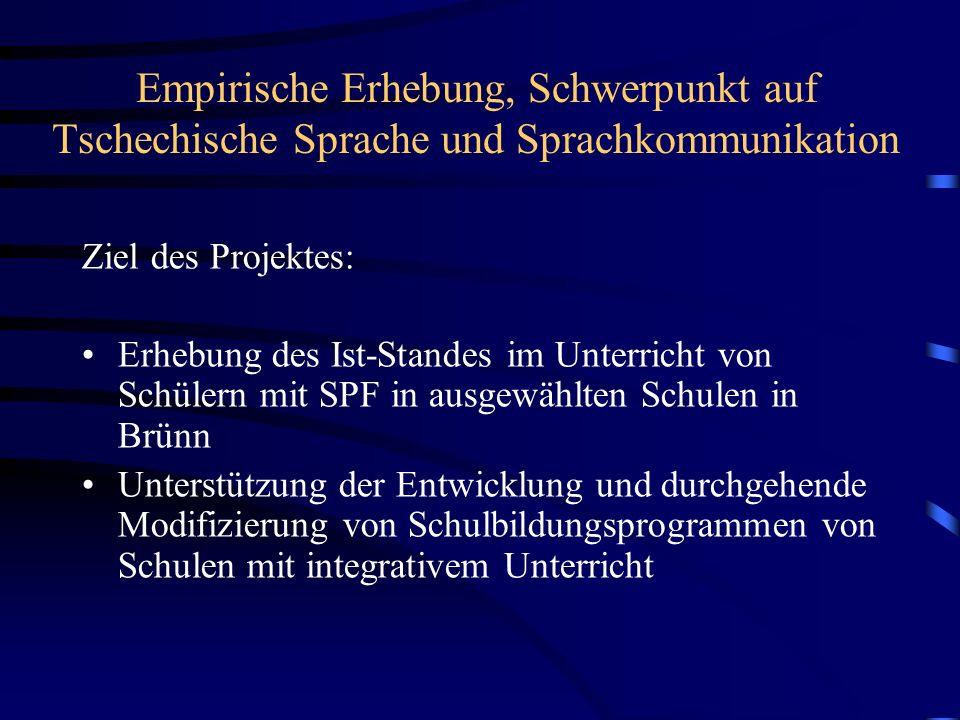 Empirische Erhebung, Schwerpunkt auf Tschechische Sprache und Sprachkommunikation