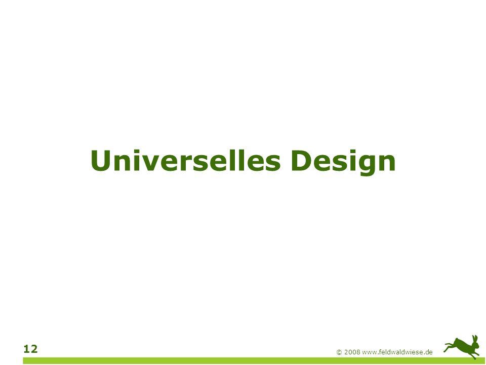 Universelles Design © 2008 www.feldwaldwiese.de