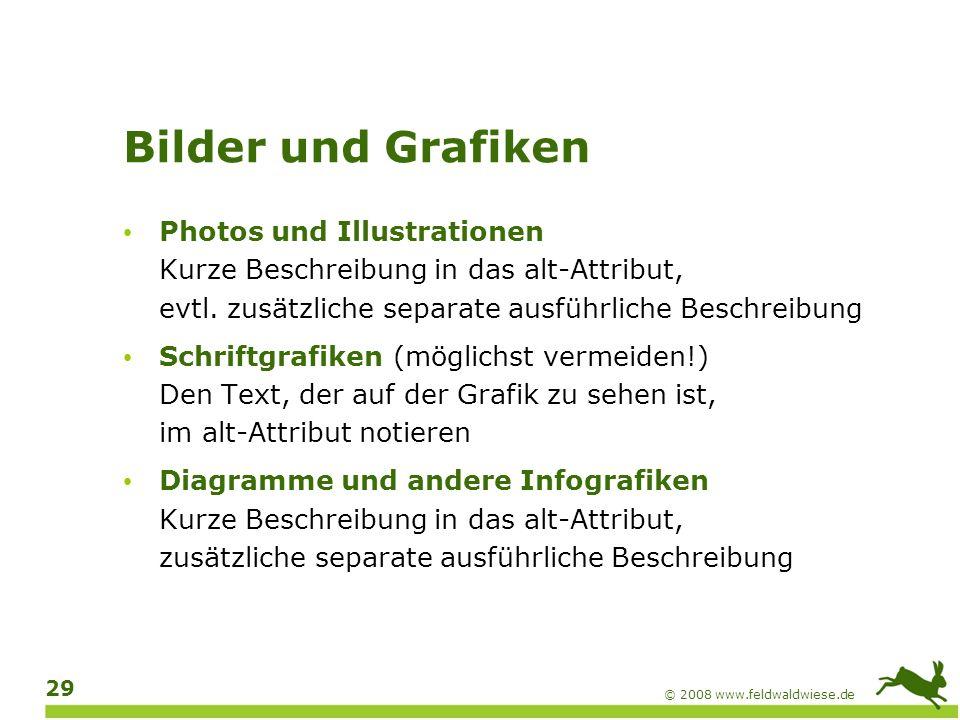 Bilder und Grafiken Photos und Illustrationen Kurze Beschreibung in das alt-Attribut, evtl. zusätzliche separate ausführliche Beschreibung.