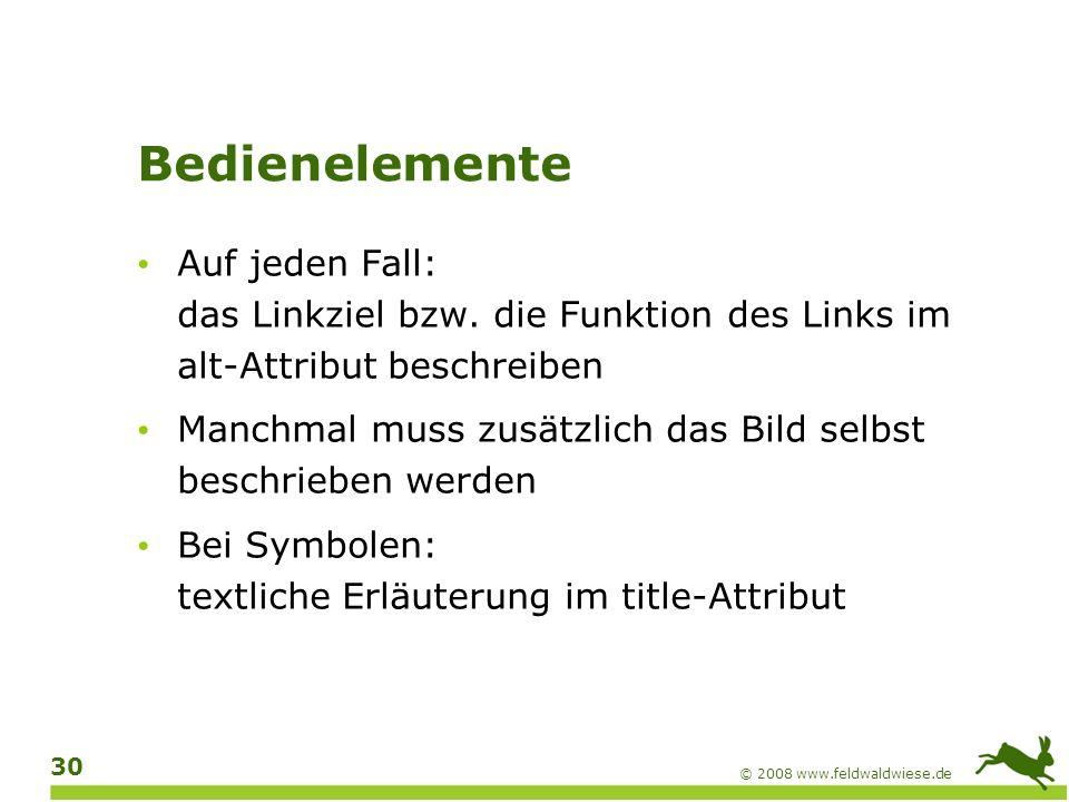 Bedienelemente Auf jeden Fall: das Linkziel bzw. die Funktion des Links im alt-Attribut beschreiben.