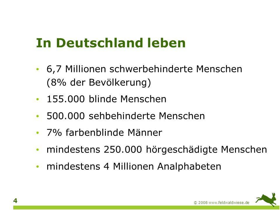 In Deutschland leben 6,7 Millionen schwerbehinderte Menschen (8% der Bevölkerung) 155.000 blinde Menschen.