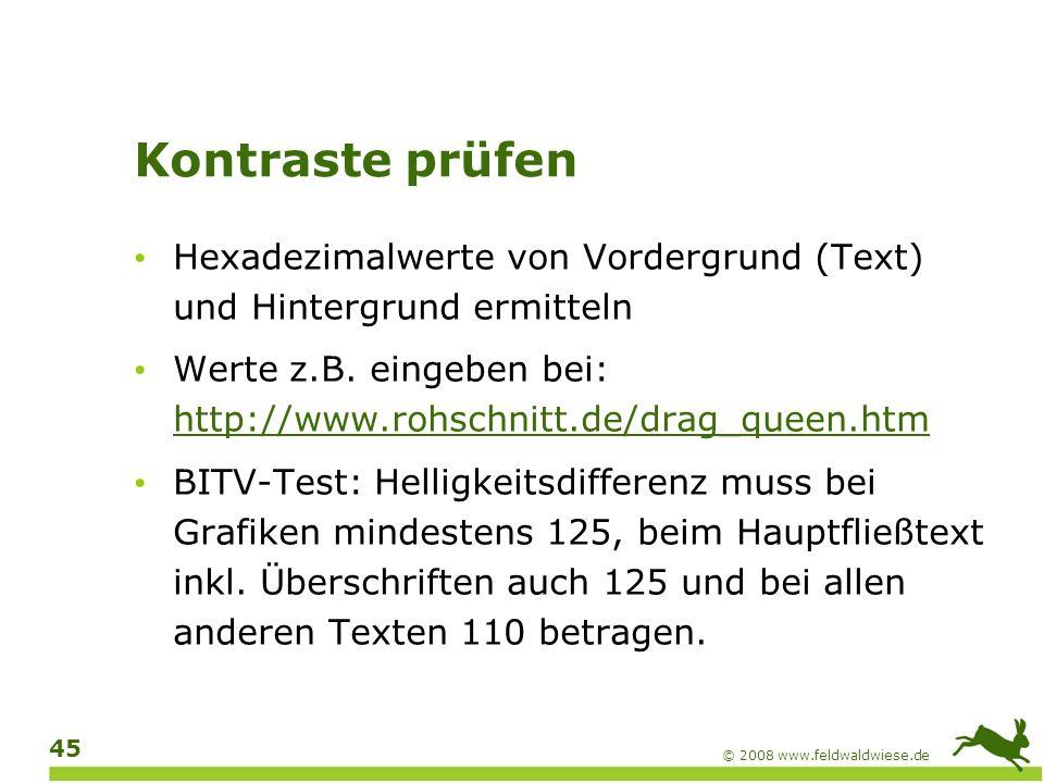 Kontraste prüfen Hexadezimalwerte von Vordergrund (Text) und Hintergrund ermitteln. Werte z.B. eingeben bei: http://www.rohschnitt.de/drag_queen.htm.