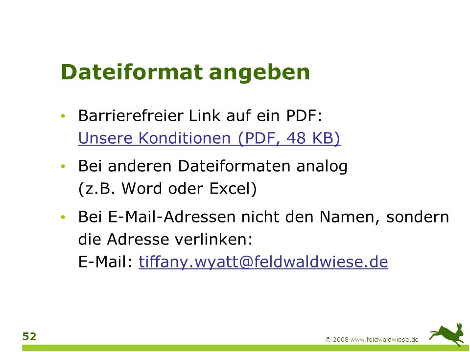 Dateiformat angeben Barrierefreier Link auf ein PDF: Unsere Konditionen (PDF, 48 KB) Bei anderen Dateiformaten analog (z.B. Word oder Excel)