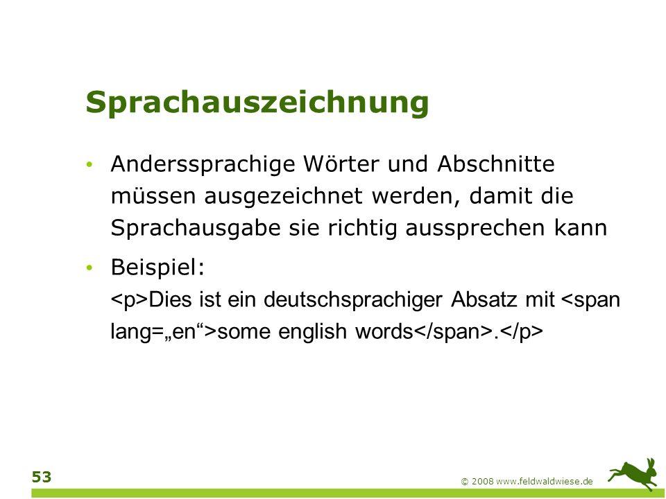 Sprachauszeichnung Anderssprachige Wörter und Abschnitte müssen ausgezeichnet werden, damit die Sprachausgabe sie richtig aussprechen kann.