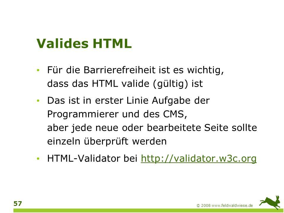 Valides HTML Für die Barrierefreiheit ist es wichtig, dass das HTML valide (gültig) ist.