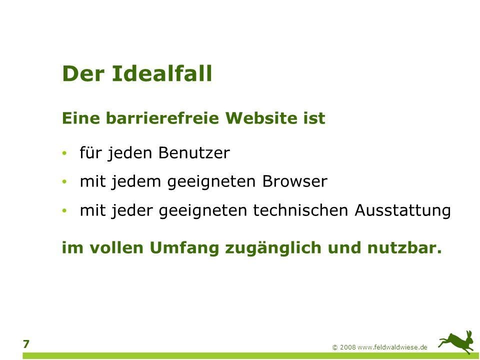 Der Idealfall Eine barrierefreie Website ist für jeden Benutzer
