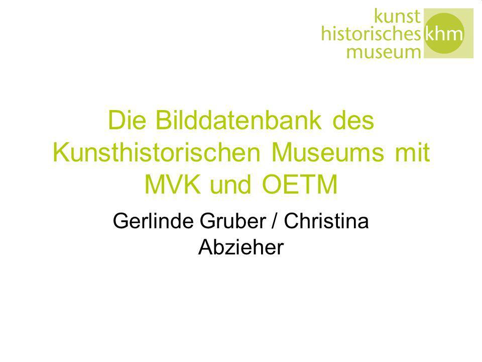 Die Bilddatenbank des Kunsthistorischen Museums mit MVK und OETM