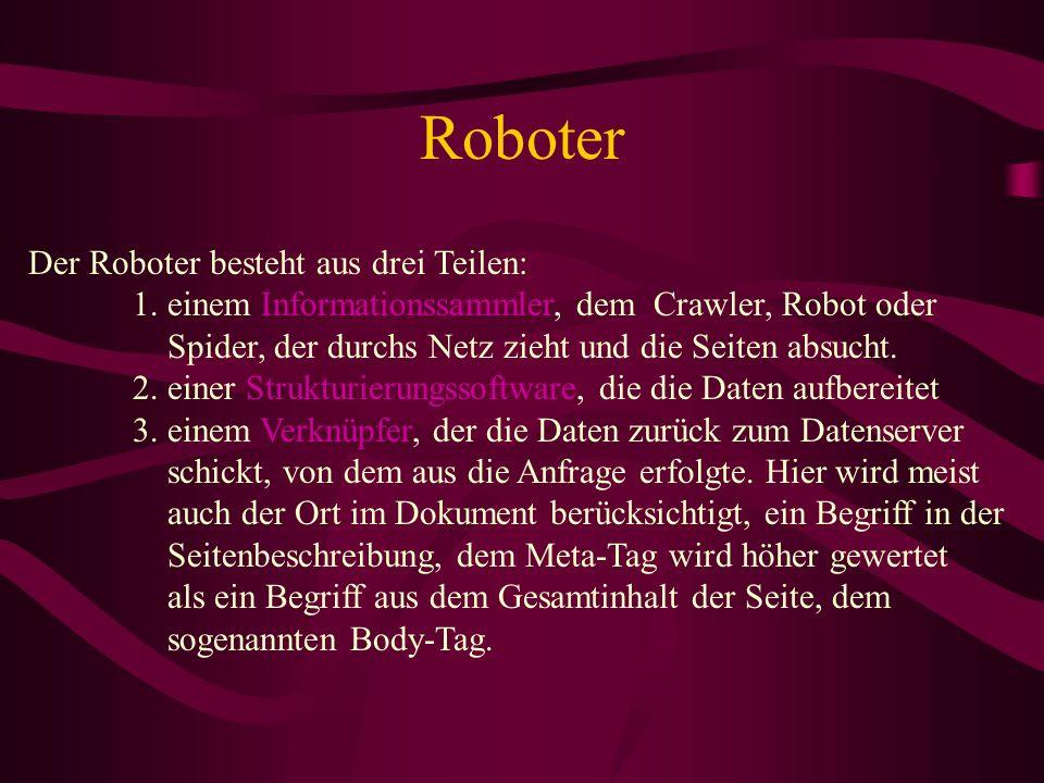 Roboter Der Roboter besteht aus drei Teilen: