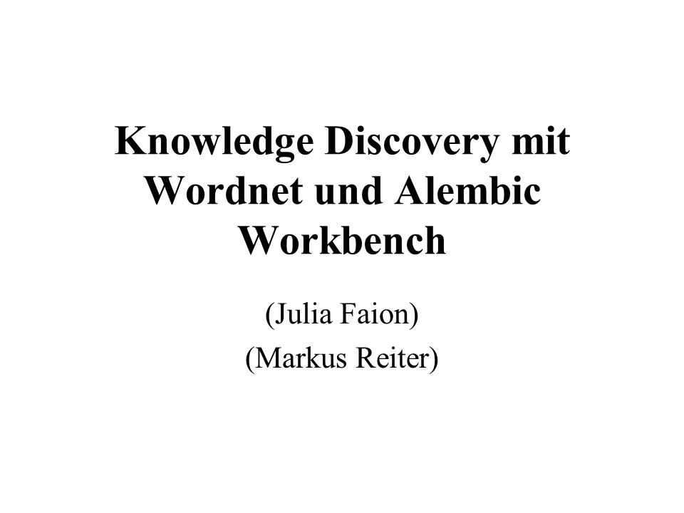 Knowledge Discovery mit Wordnet und Alembic Workbench