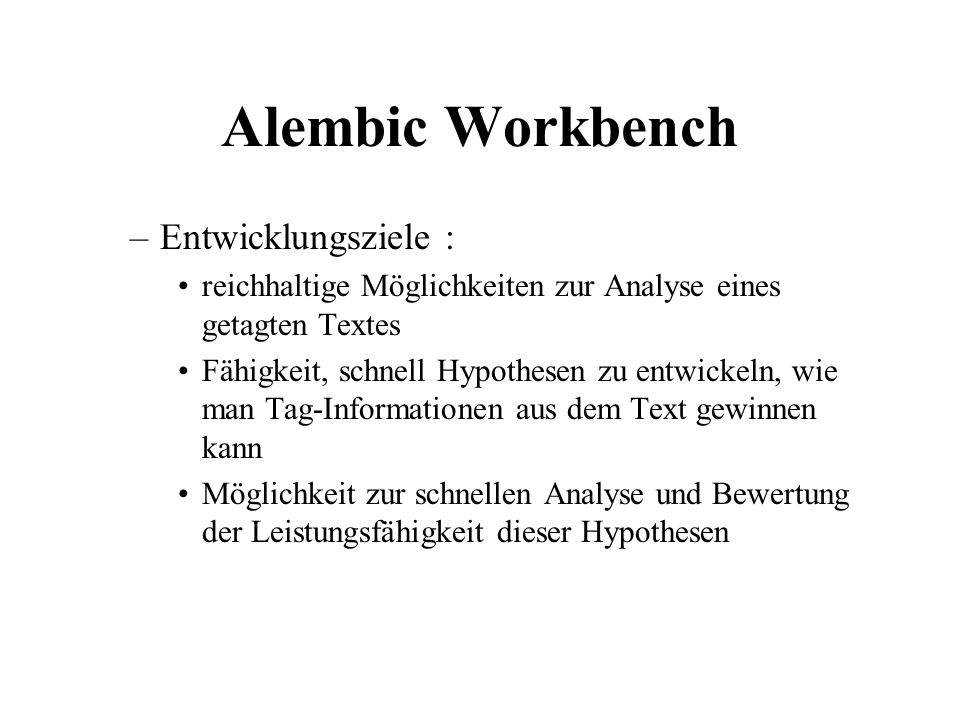 Alembic Workbench Entwicklungsziele :