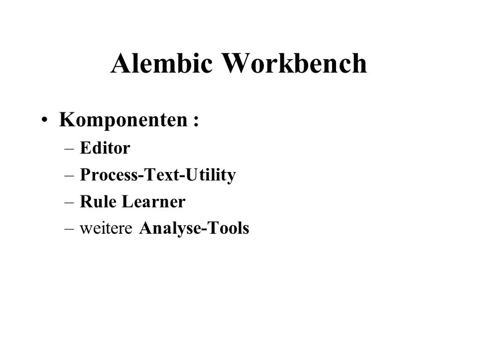 Alembic Workbench Komponenten : Editor Process-Text-Utility