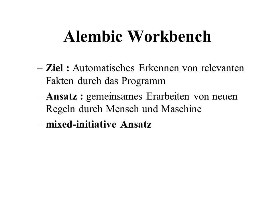 Alembic Workbench Ziel : Automatisches Erkennen von relevanten Fakten durch das Programm.