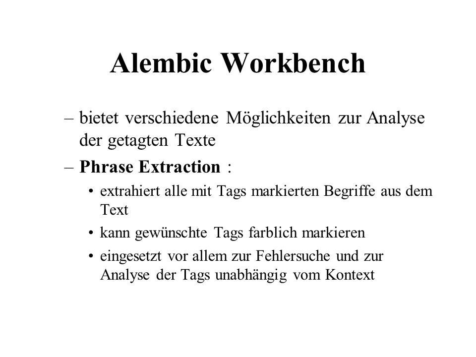 Alembic Workbench bietet verschiedene Möglichkeiten zur Analyse der getagten Texte. Phrase Extraction :
