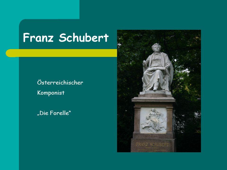 """Franz Schubert Österreichischer Komponist """"Die Forelle"""