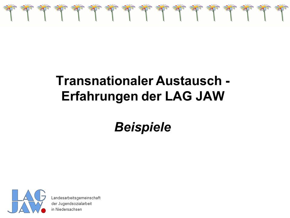 Transnationaler Austausch - Erfahrungen der LAG JAW Beispiele