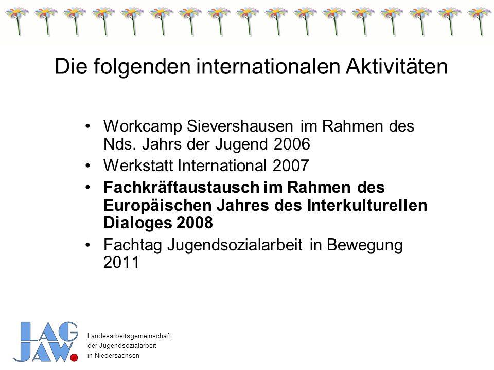Die folgenden internationalen Aktivitäten