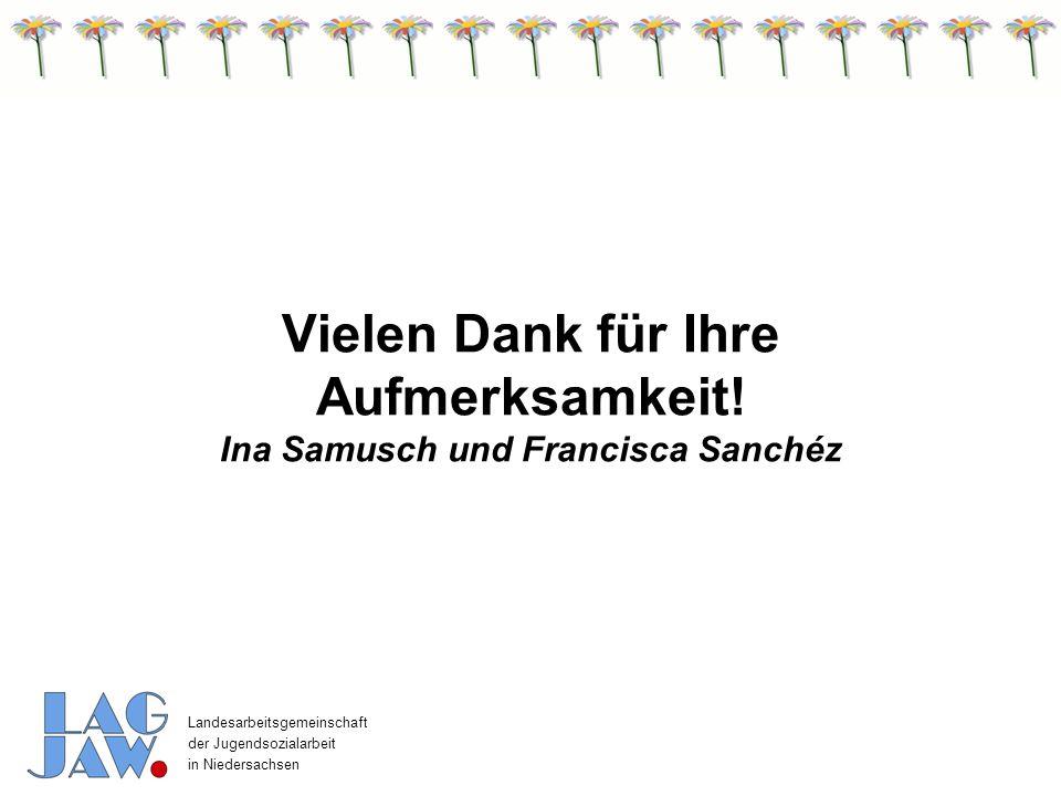 Vielen Dank für Ihre Aufmerksamkeit! Ina Samusch und Francisca Sanchéz