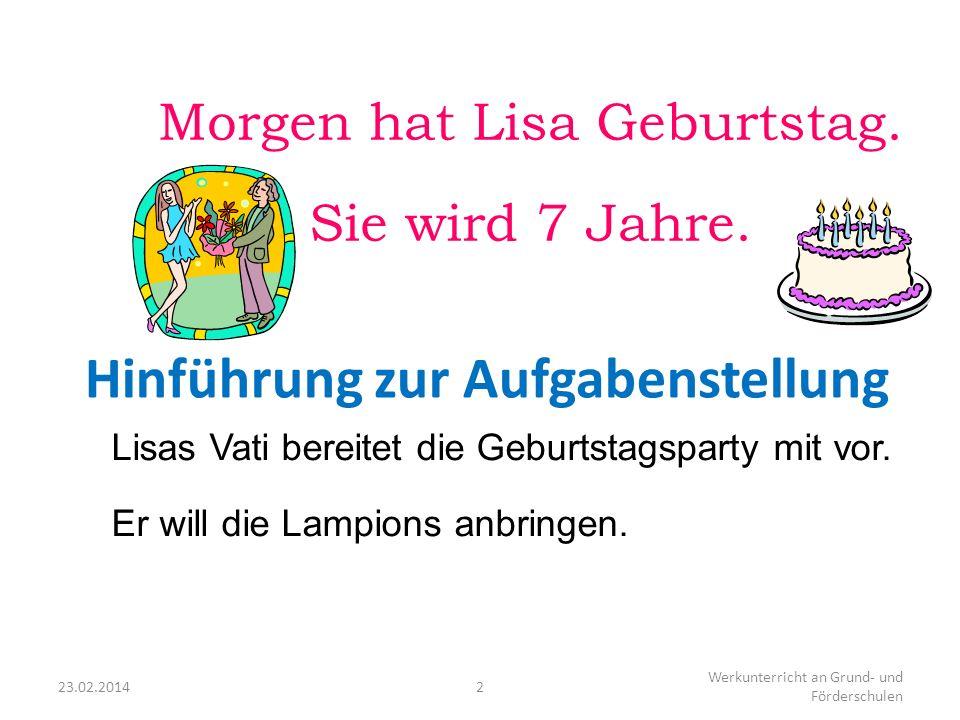 Morgen hat Lisa Geburtstag.