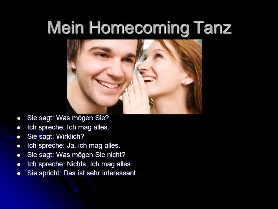 Mein Homecoming Tanz Sie sagt: Was mögen Sie