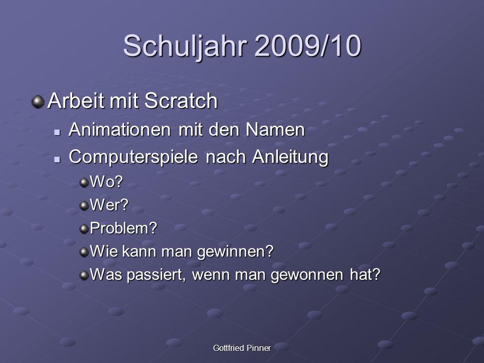 Schuljahr 2009/10 Arbeit mit Scratch Animationen mit den Namen