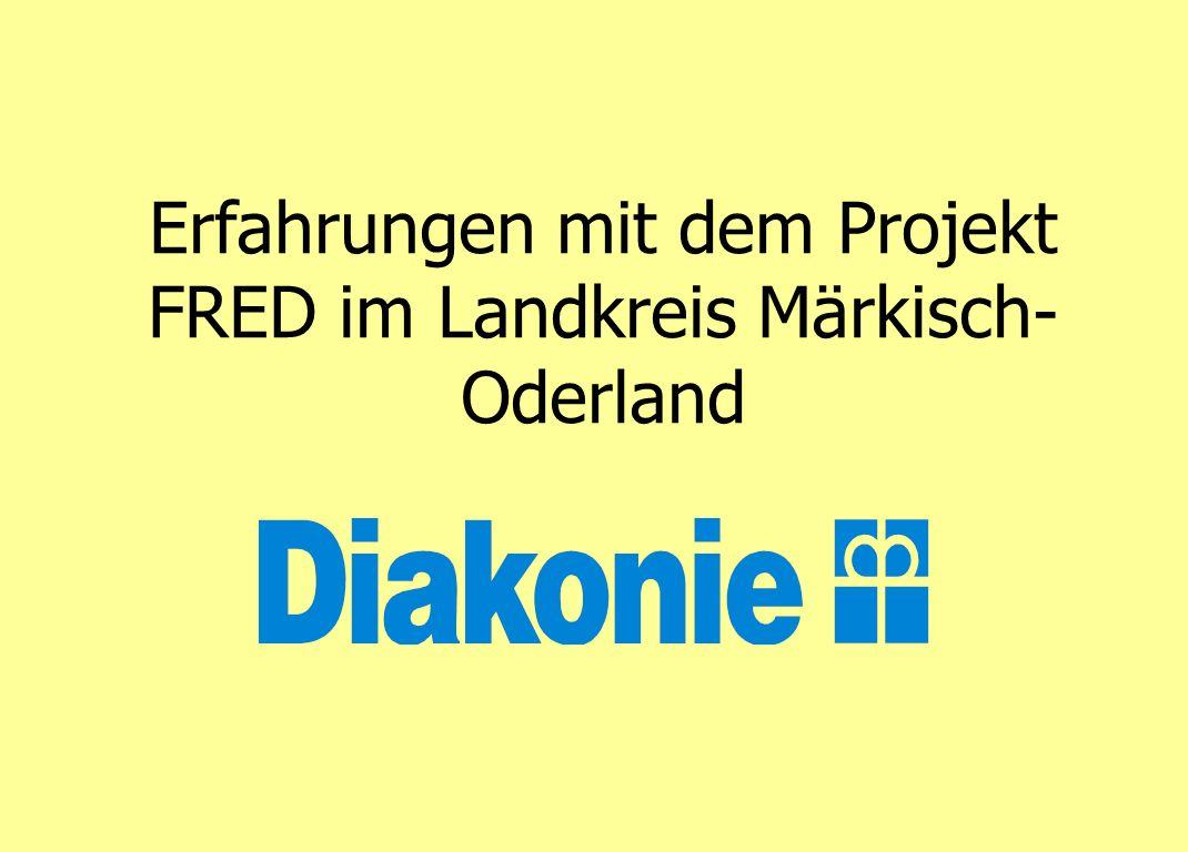 Erfahrungen mit dem Projekt FRED im Landkreis Märkisch-Oderland