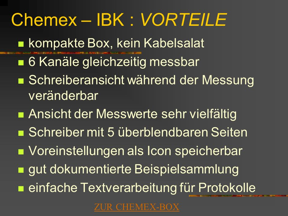 Chemex – IBK : VORTEILE kompakte Box, kein Kabelsalat