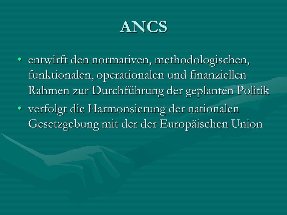 ANCS entwirft den normativen, methodologischen, funktionalen, operationalen und finanziellen Rahmen zur Durchführung der geplanten Politik.